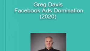 Greg Davis – Facebook Ads Domination (2020)